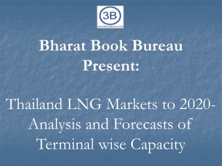 Thailand LNG Markets to 2020- Analysis and Forecasts of Terminal wise Capacity