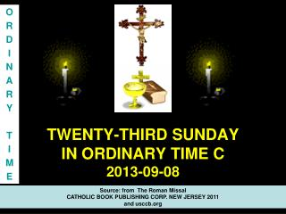 TWENTY-THIRD SUNDAY  IN ORDINARY TIME C 2013-09-08