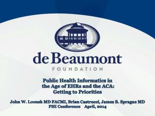 Public Health Informatics in  the Age of EHRs and the ACA:  Getting to Priorities