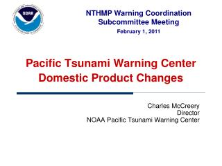 Pacific Tsunami Warning Center Domestic Product Changes