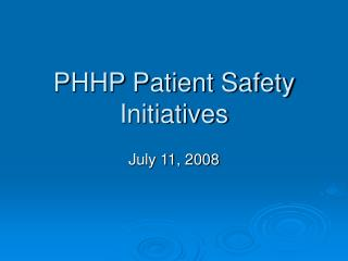 PHHP Patient Safety Initiatives