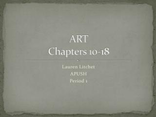 ART Chapters 10-18