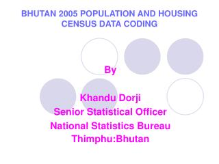 BHUTAN 2005 POPULATION AND HOUSING CENSUS DATA CODING