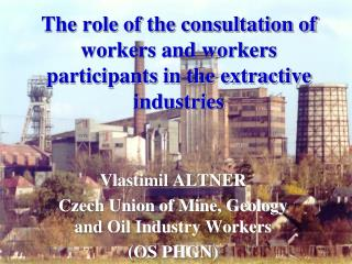 The role of the consultation of workers and workers participants in the extractive  industries