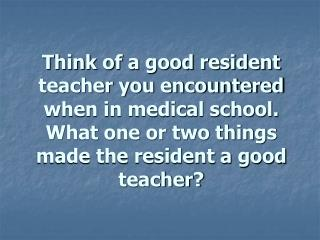 Resident as Teacher:  An Introduction