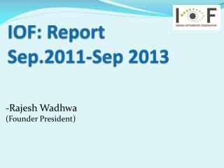IOF: Report  Sep.2011-Sep 2013