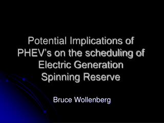 Potential Implications of PHEV's on the scheduling of Electric Generation  Spinning Reserve