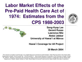 Labor Market Effects of the Pre-Paid Health Care Act of 1974:  Estimates from the CPS 1988-2003