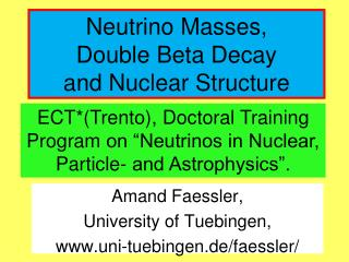 Neutrino Masses,  Double Beta Decay  and Nuclear Structure