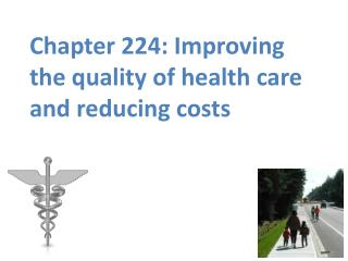 Chapter 224: Improving the quality of health care and reducing costs