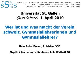 Universität St. Gallen (kein Scherz)   1. April 2010