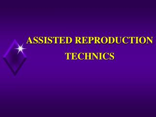ASSISTED REPRODUCTION TECHNICS
