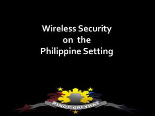 Wireless Security  on  the  Philippine Setting