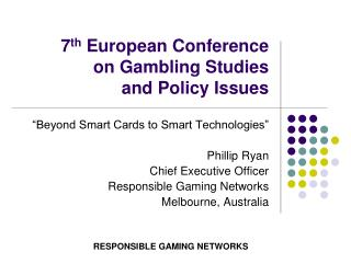 7 th  European Conference  on Gambling Studies  and Policy Issues