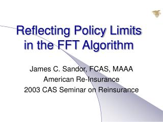 Reflecting Policy Limits in the FFT Algorithm