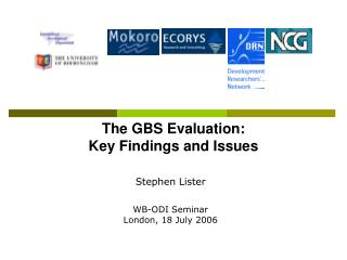 The GBS Evaluation:  Key Findings and Issues
