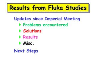 Results from Fluka Studies