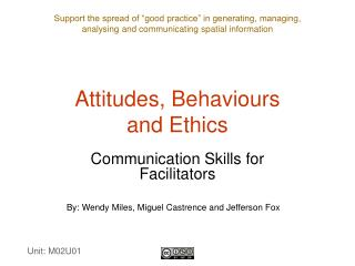 Attitudes, Behaviours  and Ethics