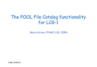 The POOL File Catalog functionality for LCG-1