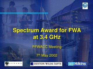 Spectrum Award for FWA  at 3.4 GHz PFWACC Meeting 7 th  May 2002