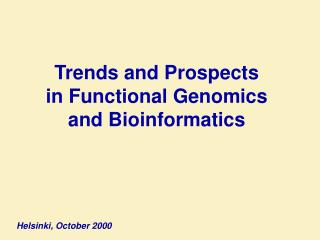 Trends and Prospects in Functional Genomics and Bioinformatics