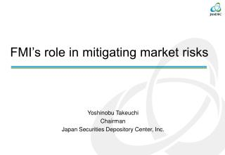 FMI's role in mitigating market risks