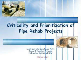Criticality and Prioritization of  Pipe Rehab Projects Annie Vanrenterghem Raven, Ph.D.
