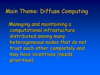 Main Theme: Diffuse Computing