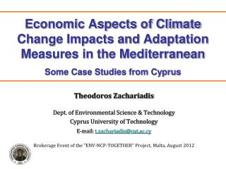 Theodoros Zachariadis Dept. of Environmental Science & Technology Cyprus University of Technology