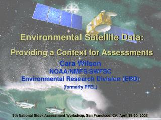 Environmental Satellite Data: Providing a Context for Assessments