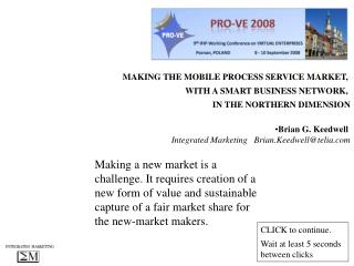 MAKING THE MOBILE PROCESS SERVICE MARKET,  WITH A SMART BUSINESS NETWORK,