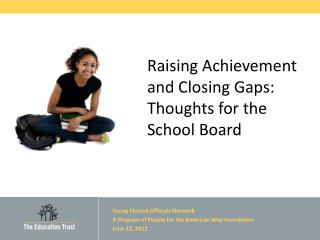 Raising Achievement and Closing Gaps: Thoughts for the School Board