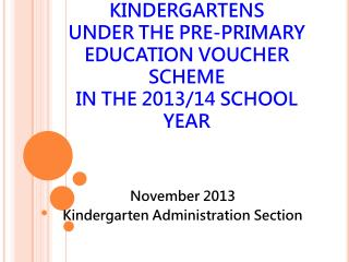 November 2013 Kindergarten Administration Section
