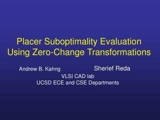 Placer Suboptimality Evaluation Using Zero-Change Transformations