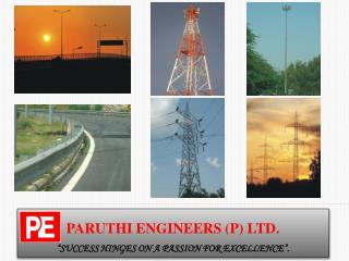 "PARUTHI ENGINEERS (P) LTD. ""SUCCESS HINGES ON A PASSION FOR EXCELLENCE""."