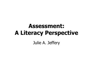 Assessment:  A Literacy Perspective