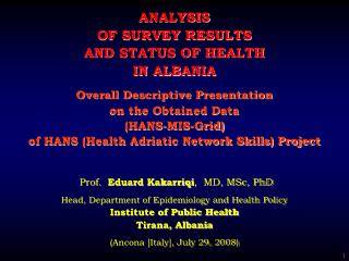 ANALYSIS  OF SURVEY RESULTS  AND STATUS OF HEALTH  IN ALBANIA Overall Descriptive Presentation