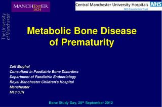 Metabolic Bone Disease  of Prematurity