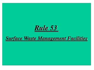 Rule 53 Surface Waste Management Facilities