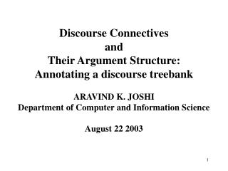 Discourse Connectives  and Their Argument Structure: Annotating a discourse treebank