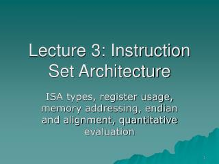 Lecture 3: Instruction Set Architecture