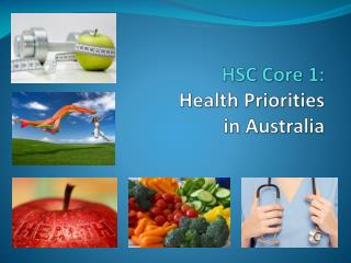 HSC Core 1: Health Priorities  in Australia