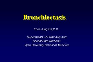 Yoon Jung Oh,M.D. Departments of Pulmonary and  Critical Care Medicine