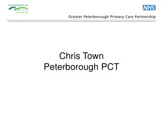 Chris Town Peterborough PCT