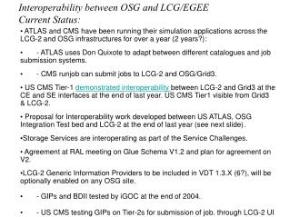 Interoperability between OSG and LCG/EGEE Current Status: