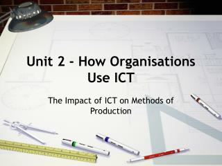 Unit 2 - How Organisations Use ICT