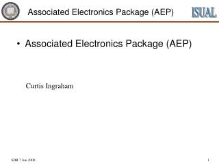 Associated Electronics Package (AEP)