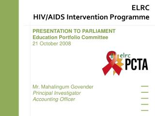PRESENTATION TO PARLIAMENT Education Portfolio Committee 21 October 2008 Mr. Mahalingum Govender