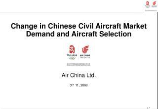 Change in Chinese Civil Aircraft Market Demand and Aircraft Selection Air China Ltd.
