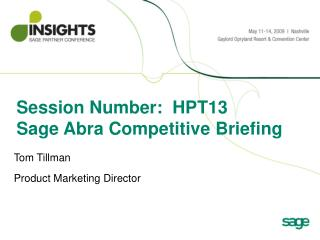 Session Number:  HPT13 Sage Abra Competitive Briefing